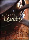 Scarica Libro A fuoco lento (PDF,EPUB,MOBI) Online Italiano Gratis