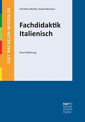 Fachdidaktik Italienisch: Eine Einführung (bachelor-wissen) (Italienische Einführung)