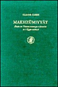 Makhzumiyyat: Etudes Sur I'Histoire Economique Et Financiere De I'Egypte Medievale