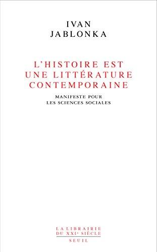 L'Histoire est une littérature contemporaine . Manifeste pour les sciences sociales: Manifeste pour les sciences sociales