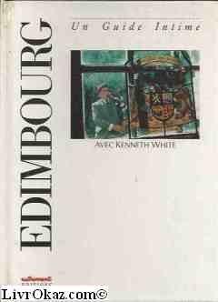 Edimbourg - Un Guide Intime - Avec Kenneth White par  L' Europe Des Villes Rêvées (Relié)