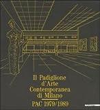 Il padiglione d'arte contemporanea di Milano. PAC 1979-1989