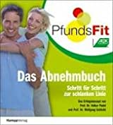 PfundsFit - Das Abnehmbuch. Schritt für Schritt zur schlanken Linie