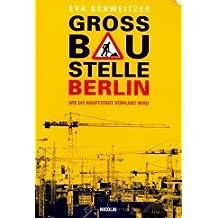 Grossbaustelle Berlin: Wie die Hauptstadt verplant wird