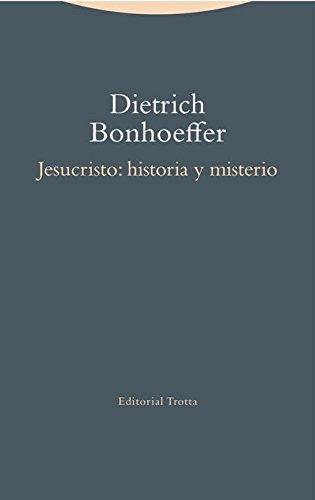 Jesucristo: historia y misterio (Estructuras y procesos. Religión) por Dietrich Bonhoeffer