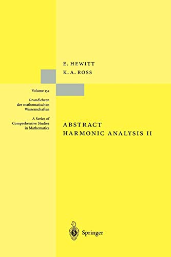 Abstract Harmonic Analysis: Structure And Analysis For Compact Groups Analysis On Locally Compact Abelian Groups (Grundlehren der mathematischen Wissenschaften, Band 152)