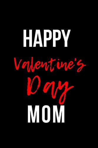 Happy Valentine's Day Mom: Blank Line Journal - Mom Happy Valentines Day
