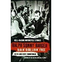 Ridin' High Livin' Free, Engl. ed.: Hell-raising Motorcycle Stories