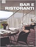 Scarica Libro Bar e ristoranti Ediz illustrata (PDF,EPUB,MOBI) Online Italiano Gratis
