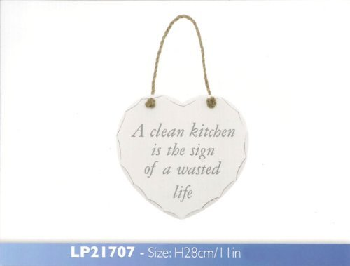 Hanging Shabby Chic Heart Plaque - A clean kitchen is the sign of a waster life by Leonardo