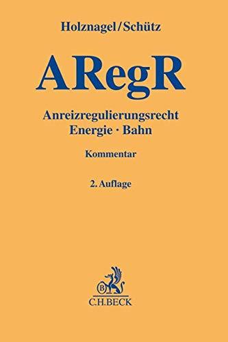 ARegV: Anreizregulierungsverordnung (Gelbe Erläuterungsbücher)