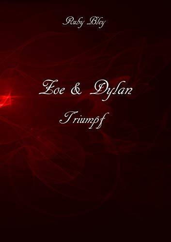 Zoe und Dylan: Triumph von [Bley, Ruby]
