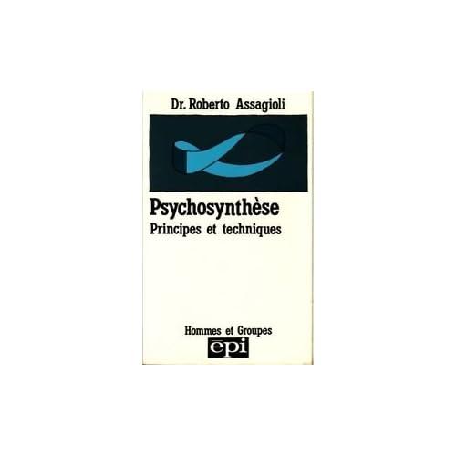 Psychosynthèse : Principes et techniques