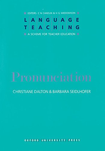 Language Teaching. A Scheme for Teacher's Education. Pronunciation (Language Teaching: A Scheme for Teacher Education)