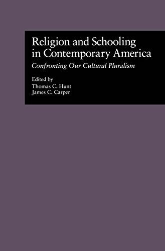 Religion and Schooling in Contemporary America: Confronting Our Cultural Pluralism (Source Books on Education) by Thomas C. Hunt (1997-10-01)