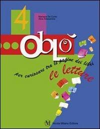 Obl. Le letture. Con espansione online. Per la 4 classe elementare