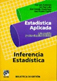 Estadística aplicada a la gestión (ii) inferencia estadística (Biblioteca de Gestión) por J.Luis Narvaiza Solis
