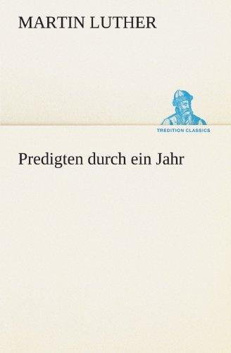 Predigten durch ein Jahr (TREDITION CLASSICS) by Martin Luther (2011-08-10)