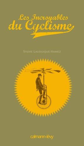 Les Incroyables du Cyclisme par Sylvie Lauduique-Hamez
