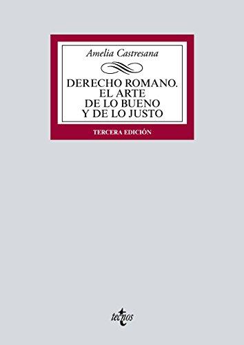Derecho romano. El arte de lo bueno y de lo justo (Derecho - Biblioteca Universitaria De Editorial Tecnos)
