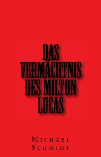 Das Vermächtnis des Milton Lucas