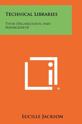 Technical Libraries: Their Organization and Management