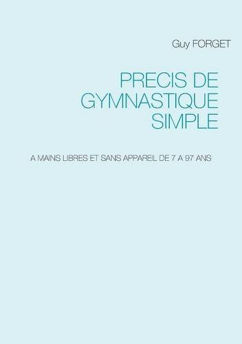PRECIS DE GYMNASTIQUE SIMPLE by Guy Forget (2015-03-25)