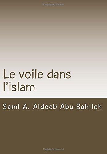 Le voile dans l'islam: Interprtation des versets relatifs au voile  travers les sicles