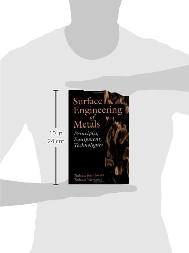 Surface Engineering of Metals: Principles, Equipment, Technologies (Materials Science & Technology)