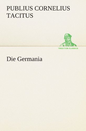 Die Germania (TREDITION CLASSICS)