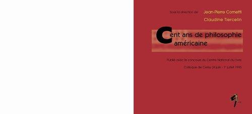 Cent ans de philosophie américaine : Colloque de Cerisy 24 juin - 1e juillet 1995