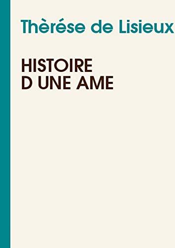 Histoire d'une Âme (French Edition)