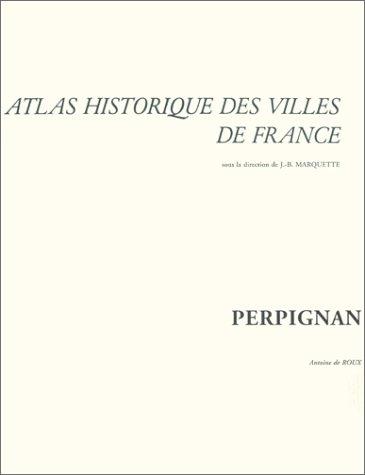 Atlas historique des villes de France : Perpignan