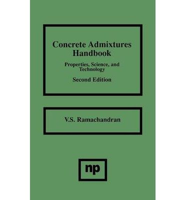 [ CONCRETE ADMIXTURES HANDBOOK, 2ND ED.: PROPERTIES, SCIENCE AND TECHNOLOGY (BUILDING MATERIALS SCIENCE SERIES) ] Ramachandran, V S (AUTHOR ) Jan-14-1997 Hardcover