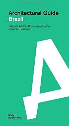 Architectural Guide Brazil by Kimmel, Laurence, Tiggemann, Anke, Santa Celilia, Bruno (2015) Paperback