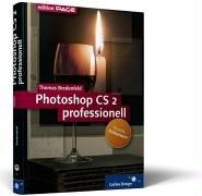 Adobe Photoshop CS2 professionell: Vorsicht, Profiwissen! Hier werden keine Basisfunktionen erklärt (Galileo Design)