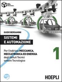 Sistemi e automazione. Per l'indirizzo Meccanica, meccatronica ed energia degli Istituti Tecnici settore Tecnologico: 1
