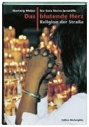 Das blutende Herz: Religion der Straße