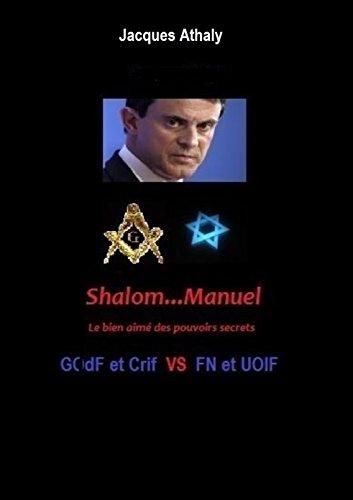 Franc-maconerie: Shalom... Manuel: Le bien aimé des pouvoirs secrets