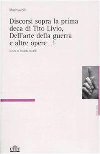 Discorsi sopra la prima deca di Tito Livio, Dell'arte della guerra e altre opere vol. 1-2