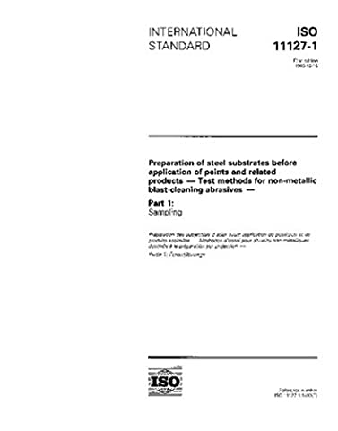 ISO 11127-1:1993, Preparation of steel substrates before application of paints and related products - Test methods for non-metallic blast-cleaning abrasives - Part 1: