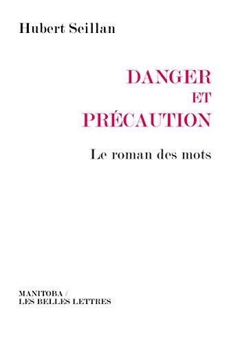 Danger et précaution: Le roman des mots (Entreprises et société t. 32) par Hubert Seillan