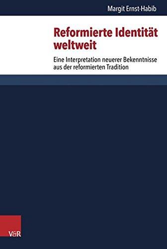 reformierte-identitat-weltweit-eine-interpretation-neuerer-bekenntnisse-aus-der-reformierten-traditi