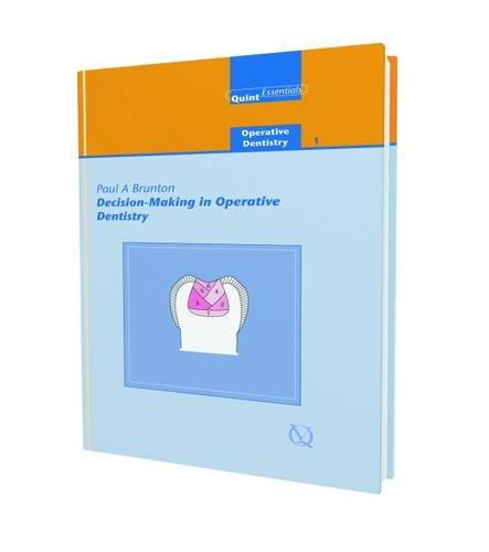 Decision-making in Operative Dentistry (Quintessentials: Operative Dentistry)