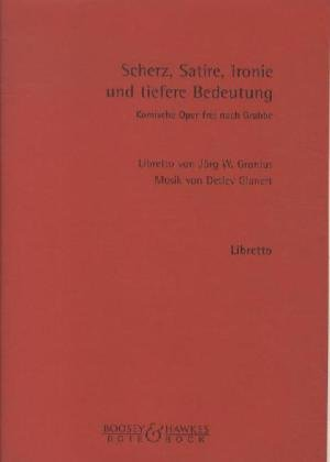 Scherz, Satire, Ironie und tiefere Bedeutung: Kompische Oper. Textbuch/Libretto.