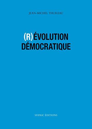 Révolution démocratique par Jean-Michel THUREAU