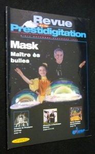 Revue de la prestidigitation, n° 514, novembre-décembre 1999 : Mask. Maître ès bulles par Collectif
