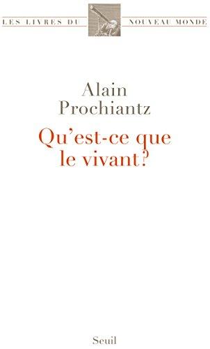 Qu'est-ce que le vivant ? (LIV.NV.MONDE) par Alain Prochiantz