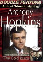 Arch of Triumph starring Anthony Hopkins & The Cold Room Starring George Segal Double Feature
