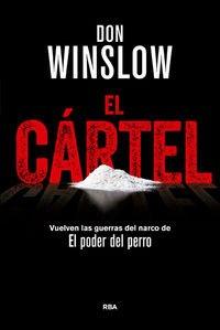 El Cártel: Premio RBA de Novela Negra 2015 (SERIE NEGRA PREMIO)